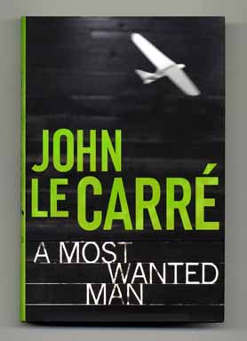 A Most Wanted Man - 1st Edition/1st Printing. John Le Carré, David John Moore Cornwell.