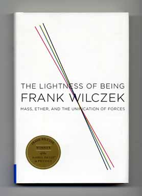 The Lightness Of Being - 1st Edition/1st Printing. Frank Wilczek.
