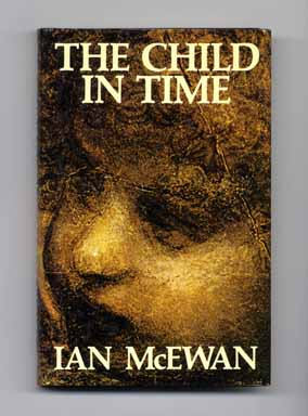 The Child In Time - 1st Edition/1st Printing. Ian McEwan.