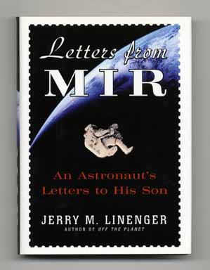 Letters From Mir - 1st Edition/1st Printing. Jerry M. Linenger.