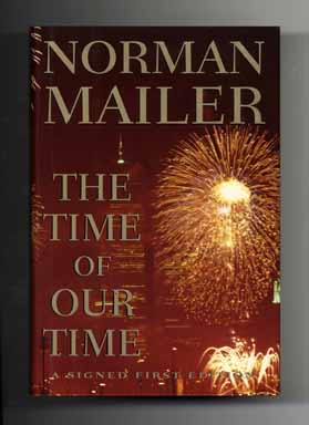 The Time Of Our Time - 1st Edition/1st Printing. Norman Mailer.