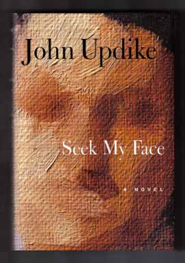 Seek My Face - 1st Edition/1st Printing. John Updike.