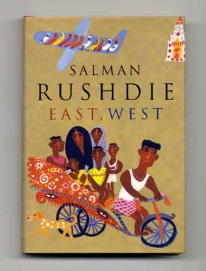 East, West - 1st Edition/1st Printing. Salman Rushdie.