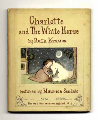 Charlotte And The White Horse - 1st Edition/1st Printing. Ruth Krauss.