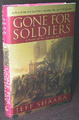 Gone For Soldiers - 1st Edition/1st Printing. Jeff M. Shaara.