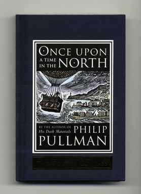 Once Upon a Time in the North - 1st Edition/1st Printing. Philip Pullman.