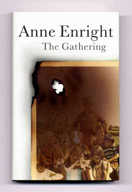 The Gathering - 1st Edition/1st Printing. Anne Enright.