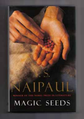 Magic Seeds - 1st Edition/1st Printing. V. S. Naipaul.