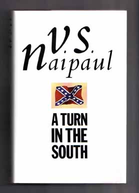 A Turn in the South - 1st Edition/1st Printing. V. S. Naipaul.