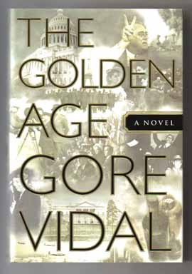 The Golden Age: a Novel - 1st Edition/1st Printing. Gore Vidal.