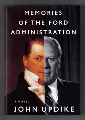 Memories of the Ford Administration - 1st Edition/1st Printing. John Updike.