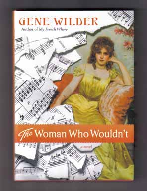 The Woman Who Wouldn't - 1st Edition/1st Printing. Gene Wilder.
