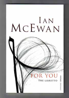 For You: The Libretto. Ian McEwan, Michael Berkeley.