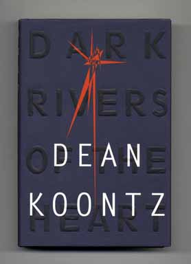 Dark Rivers Of The Heart: A Novel - 1st Edition/1st Printing. Dean Koontz.