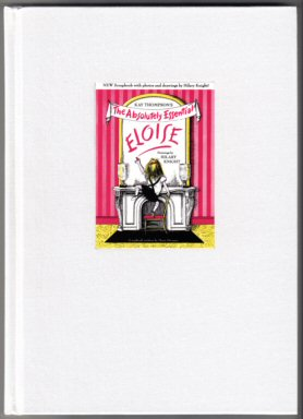 Eloise: The Absolutely Essential - Limited/Numbered Edition. Kay Thompson.