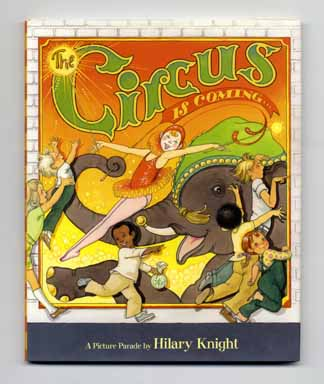 The Circus is Coming. Hilary Knight, Paul Binder.