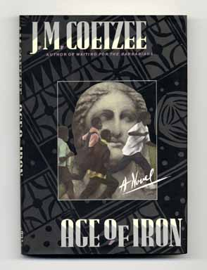 Age of Iron - 1st US Edition/1st Printing. J. M. Coetzee.
