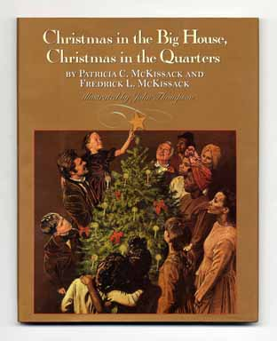 Christmas In The Big House, Christmas In The Quarters - 1st Edition/1st Printing. Patricia McKissack, Frederick L. McKissack.