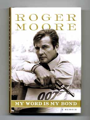 My Word Is My Bond, A Memoir - 1st US Edition/1st Printing. Roger Moore, Gareth Owen.