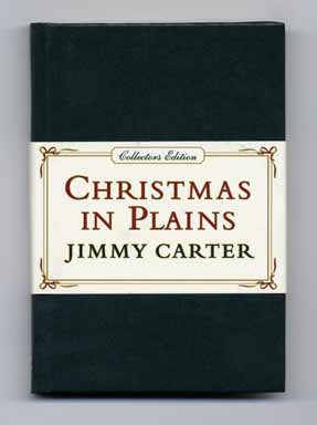 Christmas in Plains: Memories - 1st Edition/1st Printing - Collectors' Edition. Jimmy Carter.