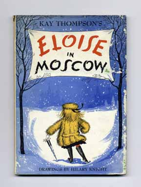 Eloise in Moscow - 1st UK Edition/1st Impression. Kay Thompson.