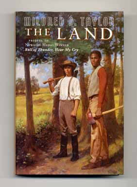 The Land - 1st Edition/1st Printing. Mildred D. Taylor.