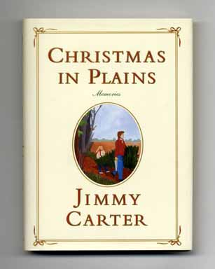 Christmas In Plains: Memories - 1st Edition/1st Printing. Jimmy Carter.
