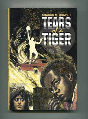 Tears of a Tiger - 1st Edition/1st Printing. Sharon M. Draper.