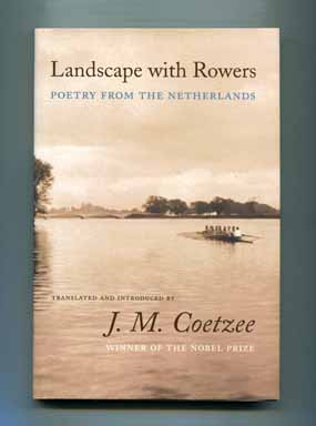 Landscape with Rowers: Poetry From The Netherlands - 1st Edition/1st Printing. J. M. Coetzee.