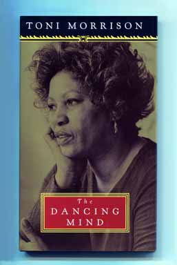 The Dancing Mind: Speech Upon Acceptance of the National Book Foundation Medal for Distinguished Contribution to American Letters on the Sixth of November, Nineteen Hundred and Ninety-Six - 1st Edition/1st Printing. Toni Morrison.