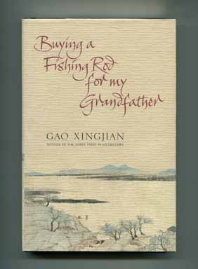 Buying a Fishing Rod for My Grandfather - 1st UK Edition/1st Printing. Gao Xingjian.