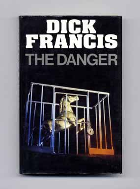 The Danger - 1st Edition/1st Printing. Dick Francis.