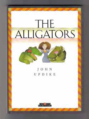 The Alligators - 1st Edition/1st Printing. John Updike.