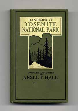 Handbook Of Yosemite National Park - 1st Edition. Ansel F. Hall.