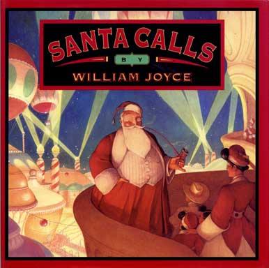 Santa Calls - 1st Edition/1st Printing. William Joyce.