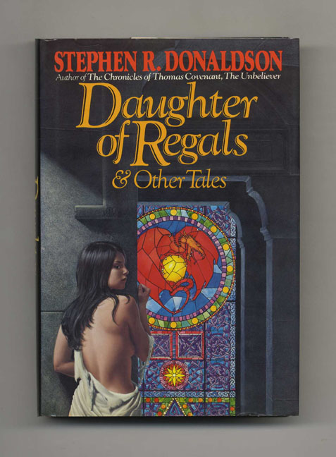Daughter Of Regals & Other Tales - 1st Edition/1st Printing. Stephen R. Donaldson.