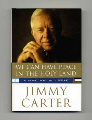We Can Have Peace In The Holy Land, A Plan That Will Work - 1st Edition/1st Printing. Jimmy Carter.