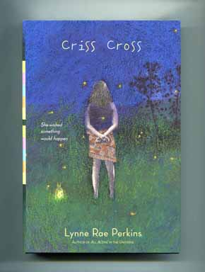 Criss Cross - 1st Edition/1st Printing. Lynne Rae Perkins.