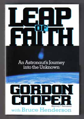 Leap of Faith: An Astronaut's Journey into the Unknown - 1st Edition/1st Printing. Gordon Cooper, with Bruce Henderson.