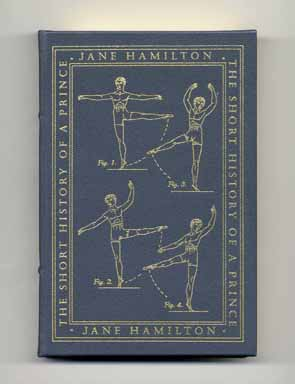 The Short History of a Prince - 1st Edition/1st Printing. Jane Hamilton.