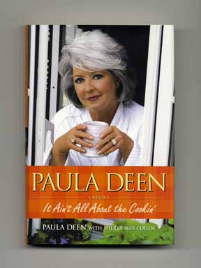 It Ain't All About The Cookin'. Paula Deen, with Sherry Suib Cohen.