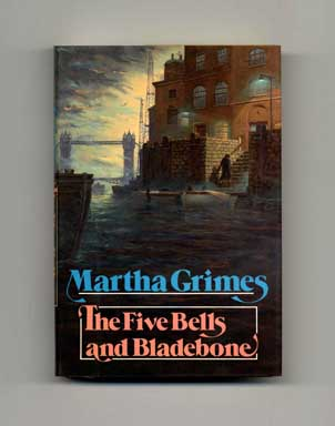 The Five Bells and Bladebone - 1st Edition/1st Printing. Martha Grimes.