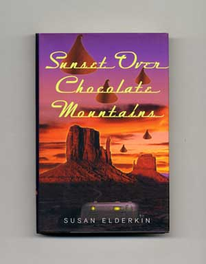 Sunset Over Chocolate Mountains - 1st Edition/1st Printing. Susan Elderkin.