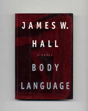 Body Language - 1st Edition/1st Printing. James W. Hall.