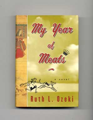My Year of Meats - 1st Edition/1st Printing. Ruth L. Ozeki.