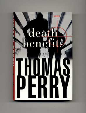 Death Benefits - 1st Edition/1st Printing. Thomas Perry.