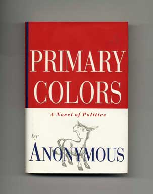 primary colors a novel of politics 1st edition1st printing anonymous - Primary Colors Book