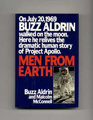 Men from Earth - 1st Edition/1st Printing. Buzz Aldrin, Malcolm McConnell.