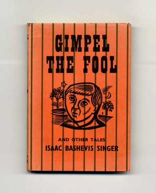 Gimpel The Fool And Other Tales - 1st Edition/1st Printing. Isaac Bashevis Singer.
