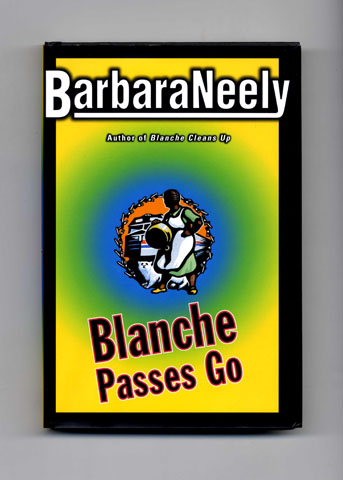 Blanche Passes Go - 1st Edition/1st Printing. Barbara Neely.